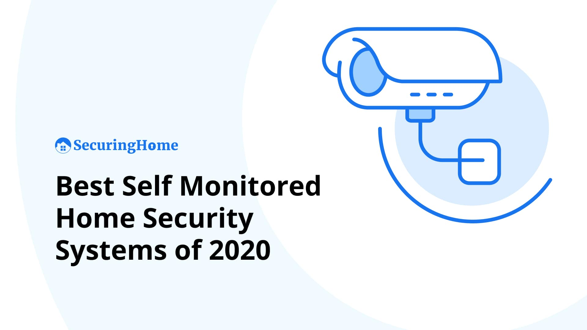 Top 7 Best Self Monitored Security Systems
