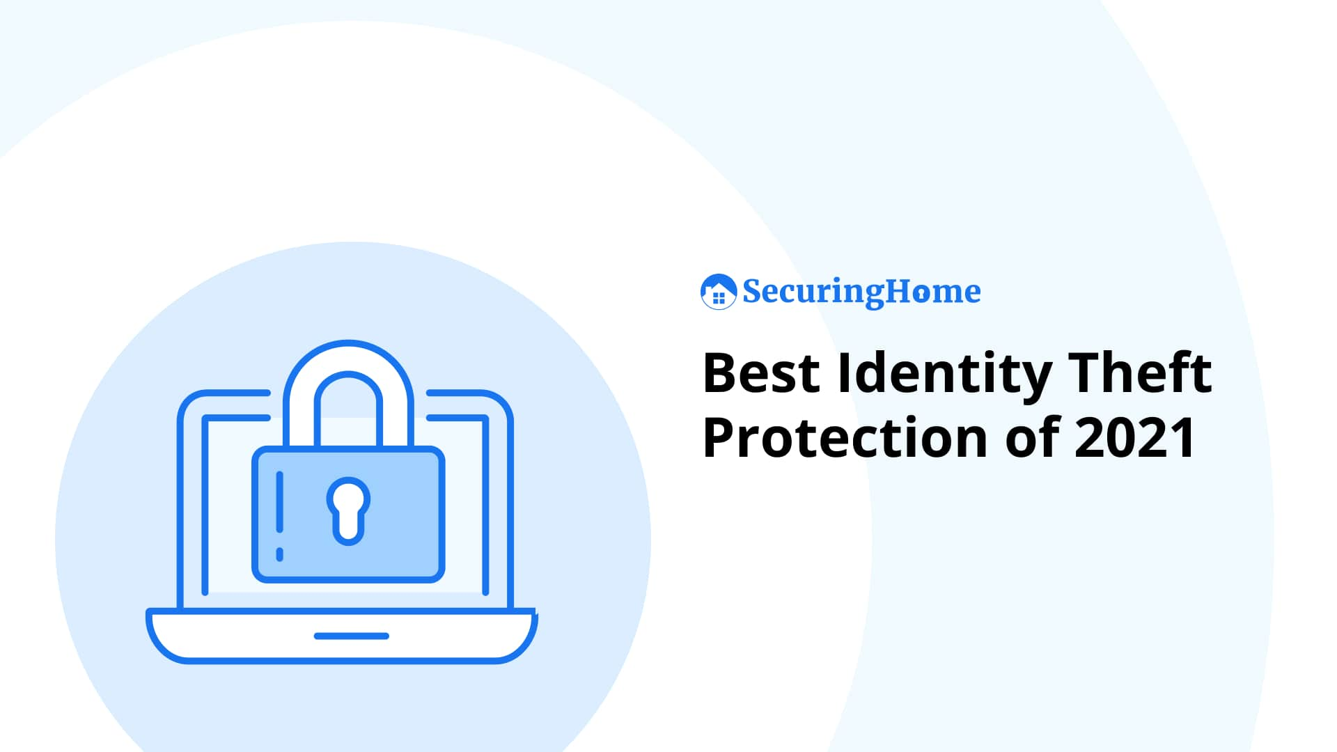 Top 10 Best Identity Theft Protection of 2021